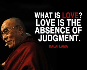 """Love is the absence of judgment."""